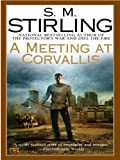 A Meeting at Corvallis (Emberverse Book 3)