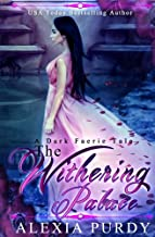 The Withering Palace (A Dark Faerie Tale)