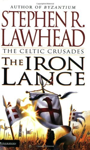 By Stephen R. Lawhead - The Iron Lance (The Celtic Crusades #1) (New Edition) (1999-07-16) [Paperback]