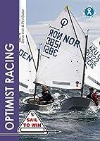 Optimist Racing: A Manual for Sailors, Parents & Coaches (Sail to Win)