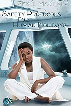 Safety Protocols for Human Holidays: A Holiday to Remember by [Angel Martinez, Freddy MacKay, Jude Dunn]