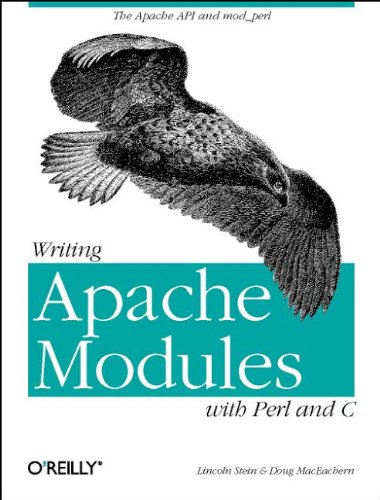 Writing Apache Modules with Perl and C: The Apache and mod‗perl: The Apache API and mod_perl (Classique Us)