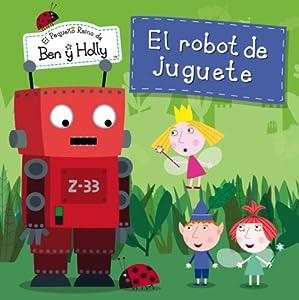 El robot de juguete (El pequeño reino de Ben y Holly. Primeras lecturas)