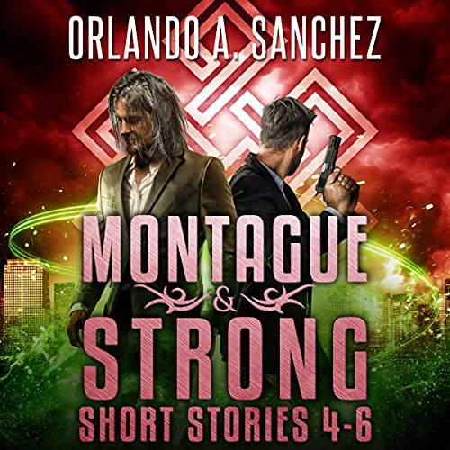 A Montague & Strong Short Story Collection: Stories 4-6