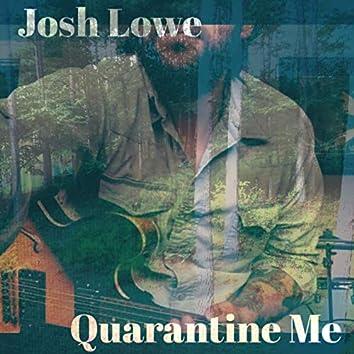 Quarantine Me