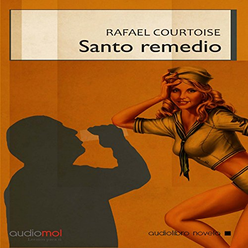 Santo remedio [Holy Remedy] audiobook cover art