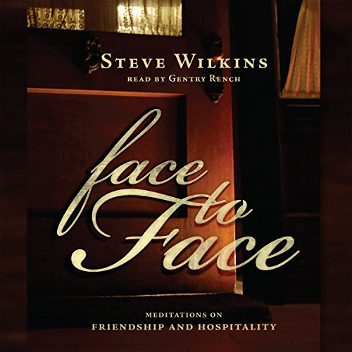 Face to Face: Meditations on Friendship and Hospitality audiobook cover art