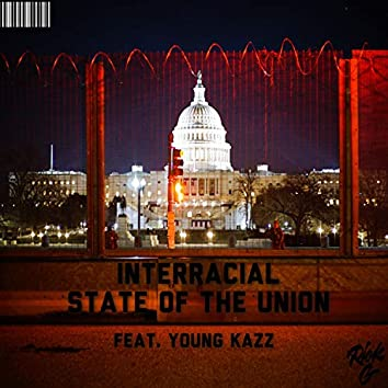 Interracial State Of The Union (feat. Young Kazz)