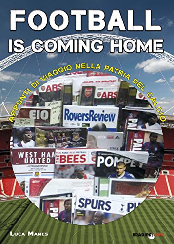 Football is coming home: Appunti di viaggio nella patria del calcio (Italian Edition)