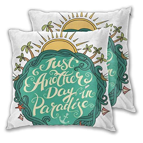 YUDILINSA Funda de Cojín Suave,Concepto de Vacaciones de Verano exóticas Just Another Day In Paradise Frase Motivacional,Funda de Almohada Cuadrado para Sofá Cama Decoración para Hogar