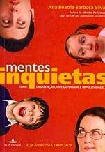 Mentes Inquietas - Tdah : Desatenção, Hiperatividade E Impulsividade - Ana Beatriz Barbosa Silva - B