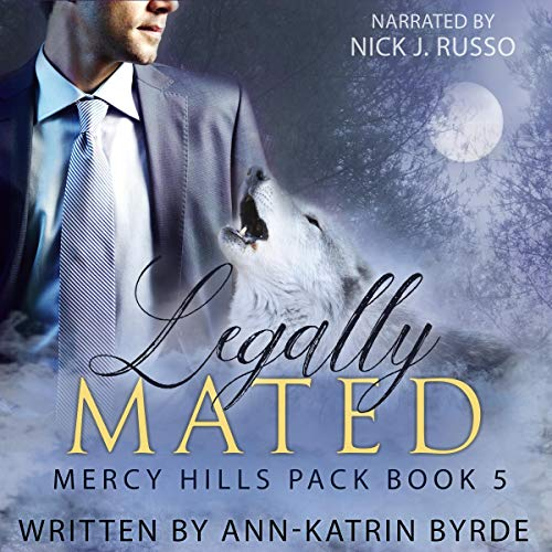Legally Mated (MM Gay Mpreg Romance): Mercy Hills Pack, Book 5