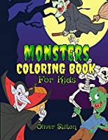 Monsters Coloring Book for Kids: Connect the Dots and Color! Fantastic Activity Book and Great Gift for Boys, Girls, Preschoolers, ToddlersKids. Draw Your Own Background and Color it too!