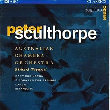 Sculthorpe: Port Essington / 3 Sonatas For Strings / Lament / Irkanda IV