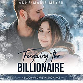 Forgiving the Billionaire: A Billionaire Christmas Romance     Clean Billionaire Romance Series, Book 2              By:                                                                                                                                 Anne-Marie Meyer                               Narrated by:                                                                                                                                 Liz Krane                      Length: 6 hrs and 15 mins     4 ratings     Overall 4.5