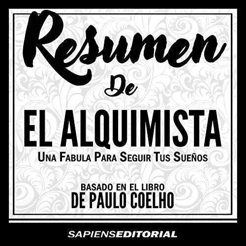 """Resumen de """"el Alquimista: una Fabula para Seguir Tus Sueños"""" audiobook cover art"""