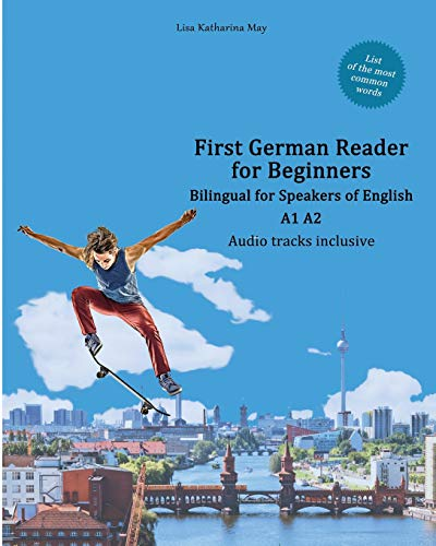 First German Reader for beginners bilingual for speakers of English: First German dual-language Reader for speakers of English with bi-directional ... (Graded German Readers) (German Edition)