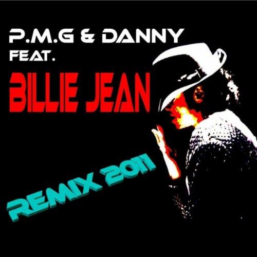 P.M.G & Danny Feat. Billie Jean Remix