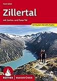 Zillertal: mit Gerlos- und Tuxer Tal. 50 Touren. Mit GPS-Tracks (Rother Wanderführer) (German Edition)