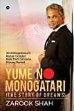 YUME NO MONOGATARI (The Story of Dreams): An Entrepreneur's Roller Coaster Ride from Ginza to Moore Market