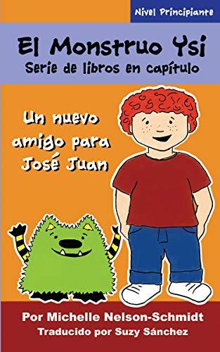 El Monstruo Ysi Serie de libros en capítulo: Un nuevo amigo para José Juan