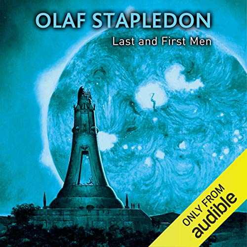Last and First Men                   By:                                                                                                                                 Olaf Stapledon                               Narrated by:                                                                                                                                 Stephen Greif                      Length: 14 hrs and 48 mins     40 ratings     Overall 4.1