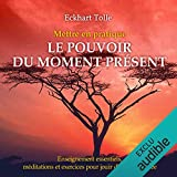 Mettre en pratique Le pouvoir du moment présent - Enseignements essentiels, méditations et exercices pour jouir d'une vie libérée - Format Téléchargement Audio - 17,30 €