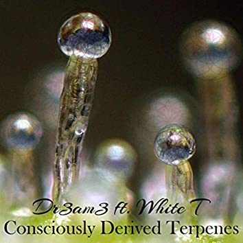 Consciously Derived Terpenes (feat. White T)