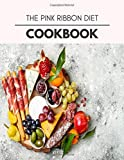 The Pink Ribbon Diet Cookbook: Easy and Delicious for Weight Loss Fast, Healthy Living, Reset your Metabolism | Eat Clean, Stay Lean with Real Foods for Real Weight Loss