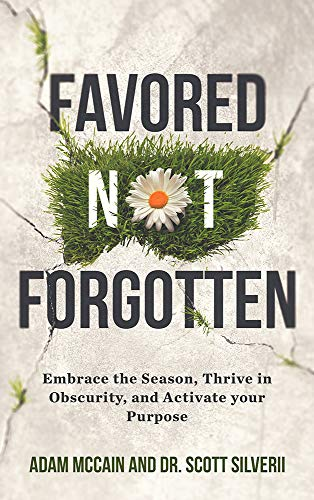 Favored Not Forgotten: Embrace the Season, Thrive in Obscurity, Activate your Purpose (English Edition)