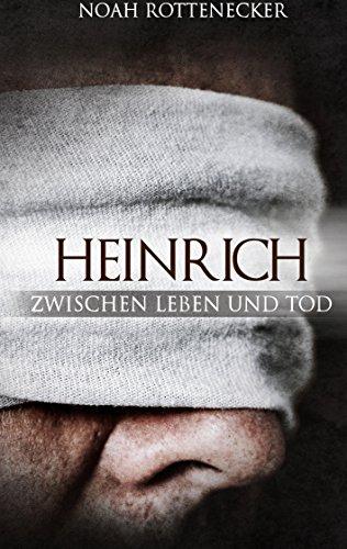 Heinrich: Zwischen Leben und Tod