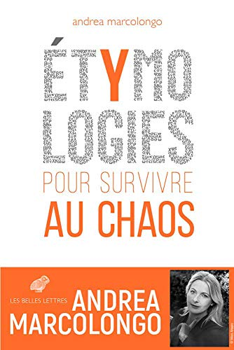 Etymologies: Pour Survivre Au Chaos