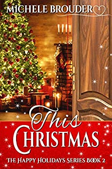 This Christmas (The Happy Holidays Series Book 2) by [Michele Brouder, Jessica Peirce]