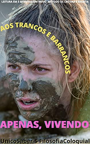AOS TRANCOS E BARRANCOS : APENAS, VIVENDO