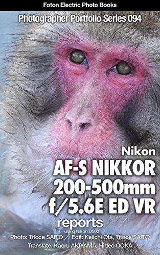 Foton Electric Photo Books Photographer Portfolio Series 094 Nikon AF-S NIKKOR 200-500mm f/5.6E ED VR report: using Nikon D500 (English Edition)