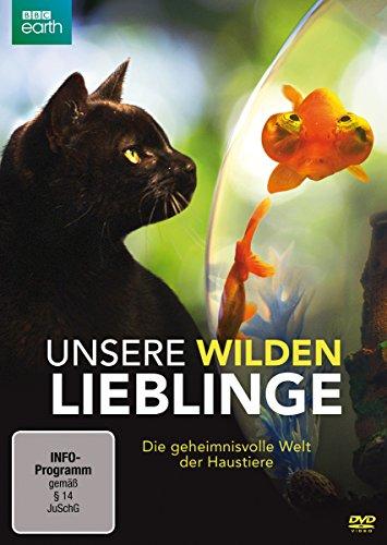 Unsere wilden Lieblinge - Die geheimnisvolle Welt der Haustiere