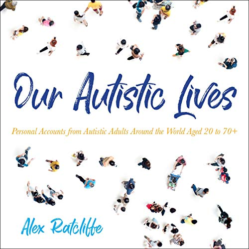 Our Autistic Lives audiobook cover art