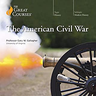 The American Civil War                   By:                                                                                                                                 Gary W. Gallagher,                                                                                        The Great Courses                               Narrated by:                                                                                                                                 Gary W. Gallagher                      Length: 24 hrs and 37 mins     179 ratings     Overall 4.7