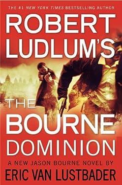 Eric Van Lustbader'sRobert Ludlum's (TM) The Bourne Dominion (Jason Bourne) [Hardcover]2011