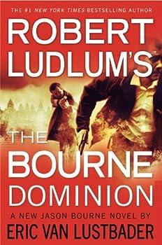 Eric Van Lustbader sRobert Ludlum s  TM  The Bourne Dominion  Jason Bourne  [Hardcover]2011