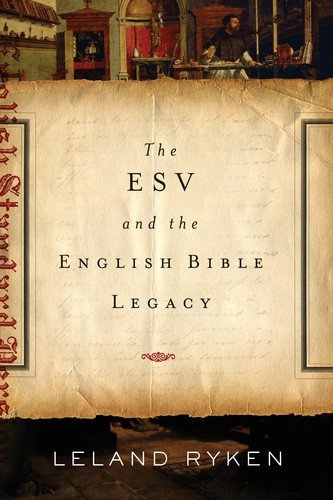 The ESV and the English Bible Legacy (English Edition) von [Leland Ryken]
