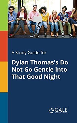 A Study Guide for Dylan Thomas's Do Not Go Gentle into That Good Night (Poems for Students) (English Edition)