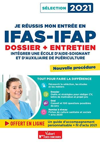 Je réussis mon entrée en IFAS-IFAP - Dossier et entretien oral: Intégrer une école d'Aide-soignant et d'Auxiliaire de puériculture - Sélection 2021 (2020)