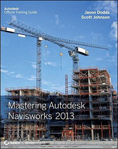 Mastering Autodesk Navisworks 2013 (Autodesk Official Training Guides)