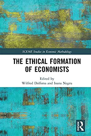 The Ethical Formation of Economists (SCEME Studies in Economic Methodology)