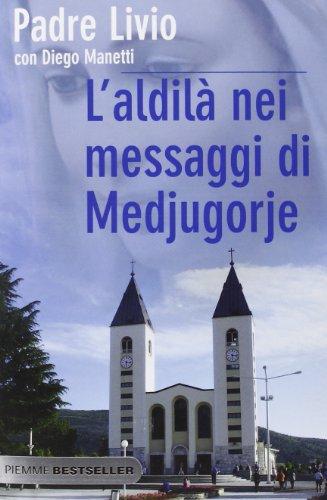 L'aldilà nei messaggi di Medjugorje. La Regina della Pace chiama l'umanità alla salvezza