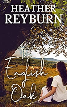 The English Oak (Tullagulla Series Book 2) by [Heather Reyburn]