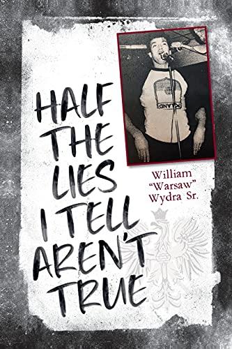 Half the Lies I Tell Aren't True