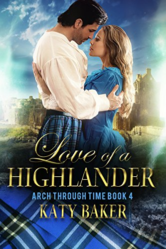 Love of a Highlander (Arch Through Time Book 4) (English Edition)