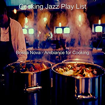 Bossa Nova - Ambiance for Cooking